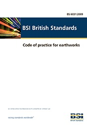 BS 6031:2009 Code of practice for earthworks