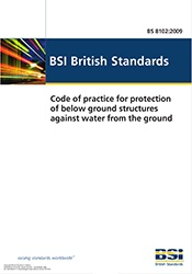 BS 8102:2009 Code of practice for protection of below ground structures against water from the ground