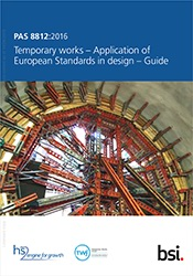 PAS 8812:2016 Temporary works - Application of European Standards in design - Guide
